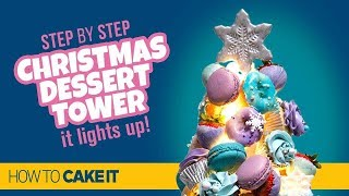 How To Make A LIGHT UP Christmas Dessert Tower by Joni Kwan | How To Cake It Step By Step