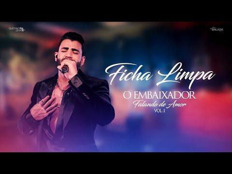 Gusttavo Lima - Ficha Limpa (O Embaixador Falando de Amor)