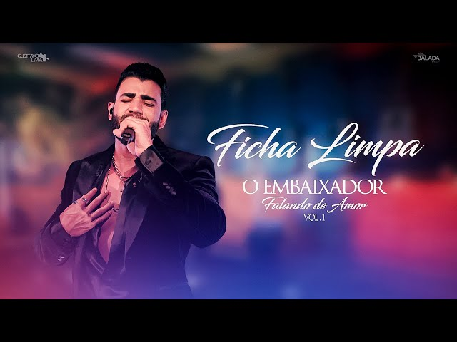 Gusttavo Lima - Ficha Limpa - Falando de Amor