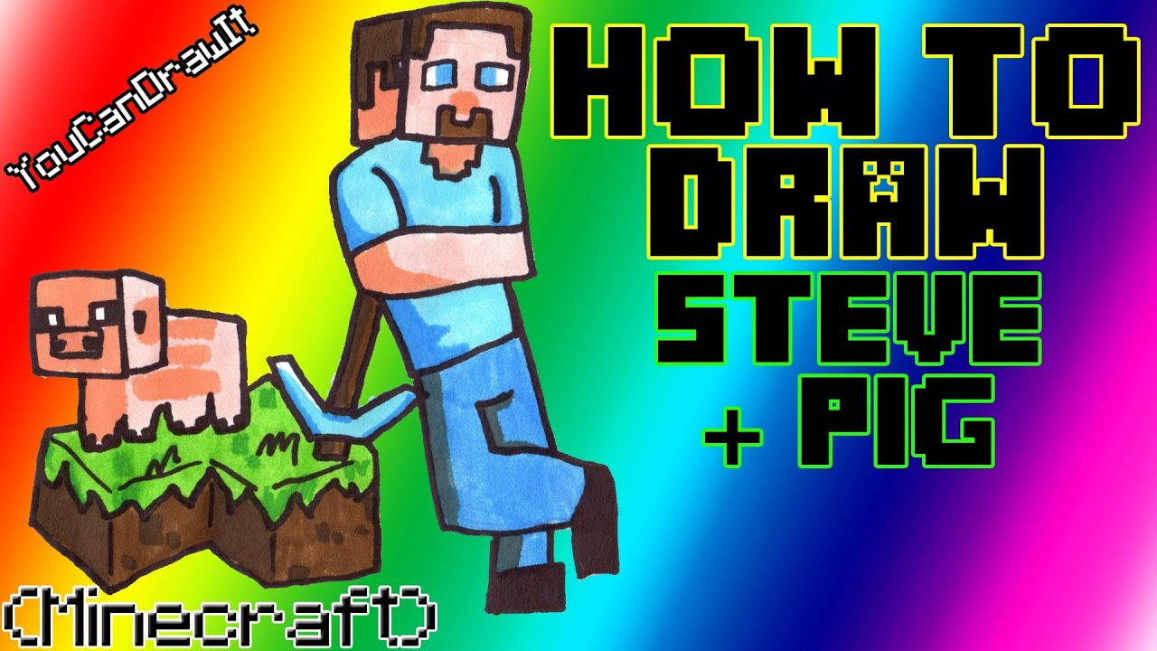 How To Draw Steve With Pig From Minecraft Youcandrawit ツ