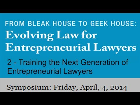 2 - Training the  Next Generation of Entrepreneurial  Lawyers