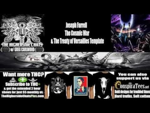 Joseph Farrell | The Cosmic War & The Treaty of Versailles Template - HighersideChats