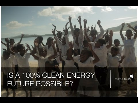 #8 - Is it possible to power our world by 100% clean energy? - TurtleTalks