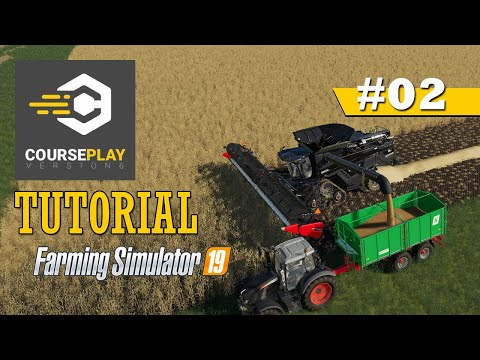 CoursePlay Tutorial: Automate Un-Loading Harvesters In One Field | Farming Simulator 19