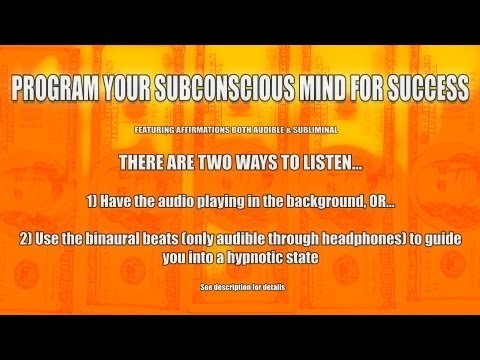 Program Your Subconscious Mind For Success (With Audible & Subliminal Affirmations)