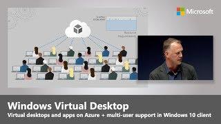 Windows Virtual Desktop: New remote desktop and app experience on Azure  | Microsoft Ignite 2018