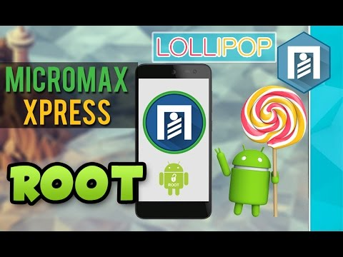 How to root Micromax Canvas Xpress 2(E313) Easily | Android Lollipop | Root any Lollipop & up device