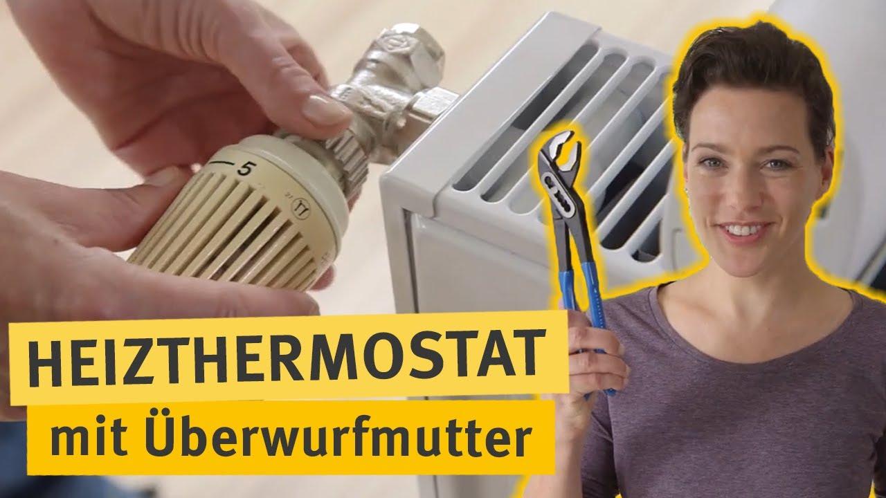 Häufig Do-it-yourself: Thermostat mit Überwurfmutter tauschen - YouTube YD27