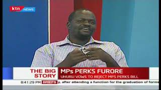 President Uhuru to reject MPs Perks Bill; MPs vow to defy him| #TheBigStory Part 2