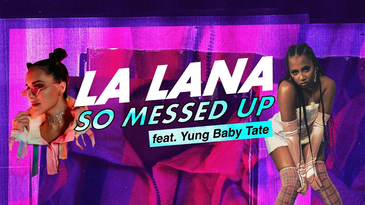 La Lana - So Messed Up feat. Yung Baby Tate (Official Lyric Video)