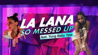 La Lana - So Messed Up feat  Yung Baby Tate  Resimi