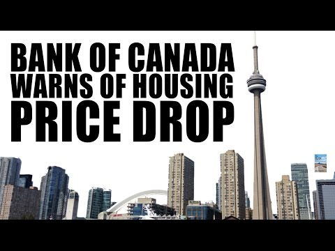 Bank of Canada Warns of Real Estate Price Drop in Canada!