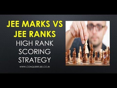 JEE marks vs JEE Ranks & High rank Strategy 2018