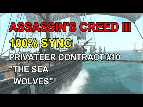 """Assassin's Creed 3 100% Sync - Privateer Contract 10 - """"The Sea Wolves"""""""
