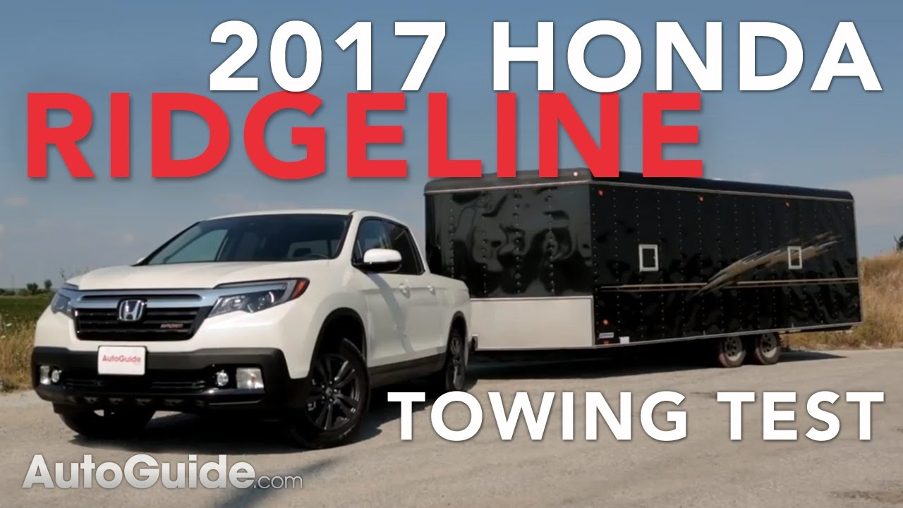 2017 Honda Ridgeline Towing Test - YouTube