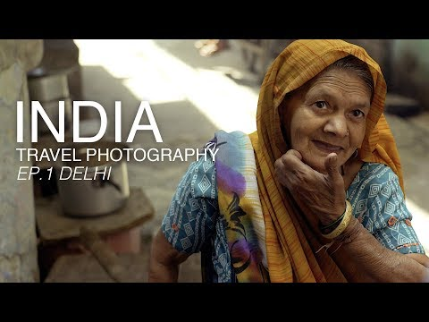 Travel Photography with Wex Photo Video | An Indian Adventure (Part 1 - Delhi)