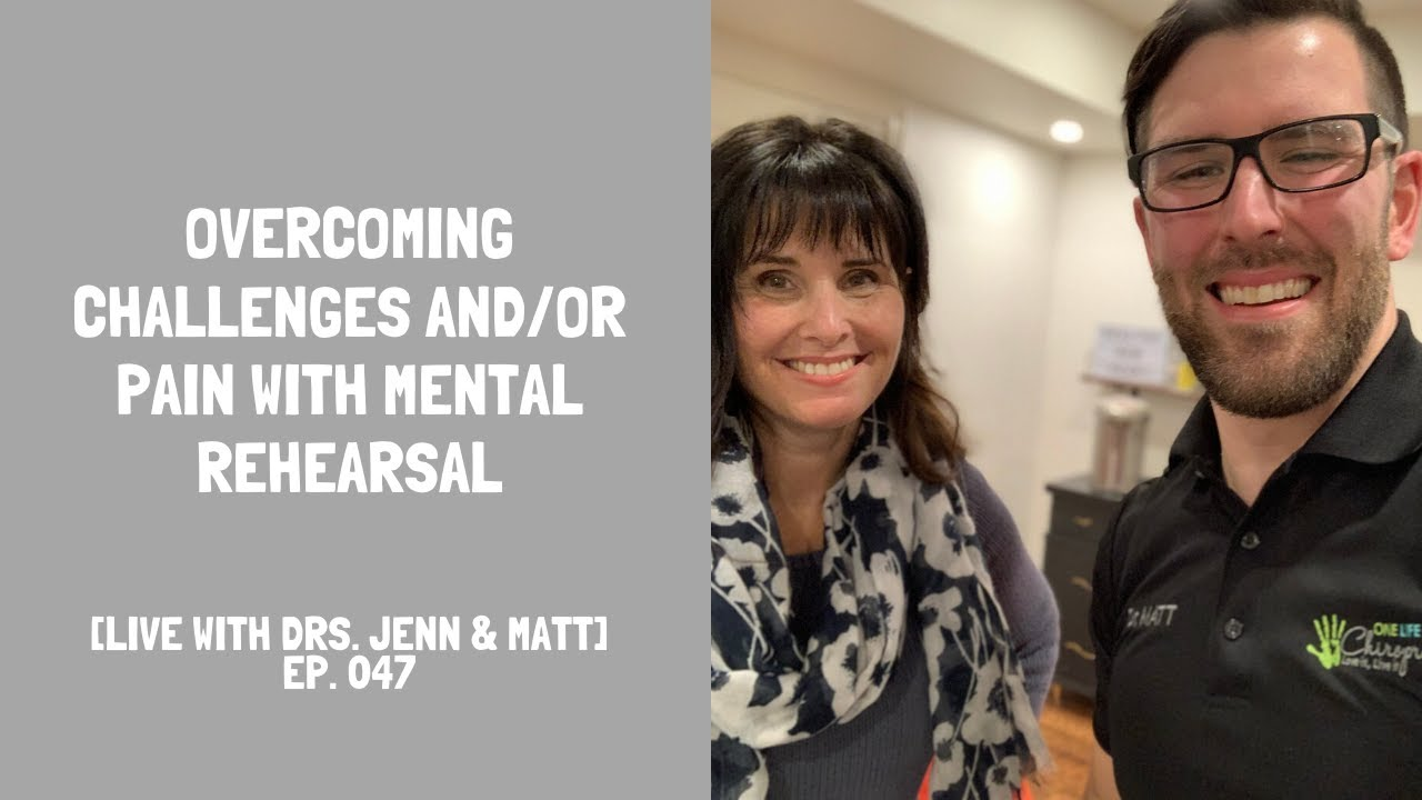 Overcoming Challenges and/or Pain with Mental Rehearsal