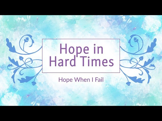 September 30, 2018: Travis Lacey - Hope in Hard Times: Hope When I Fail