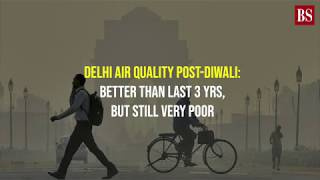 Delhi air quality post-Diwali: Better than last 3 yrs, but still very poor