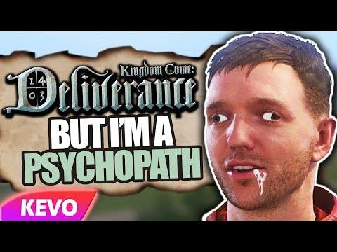 Kingdom Come: Deliverance but I am a psychopath