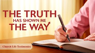 "2020 Christian Testimony Video | ""The Truth Has Shown Me the Way"""