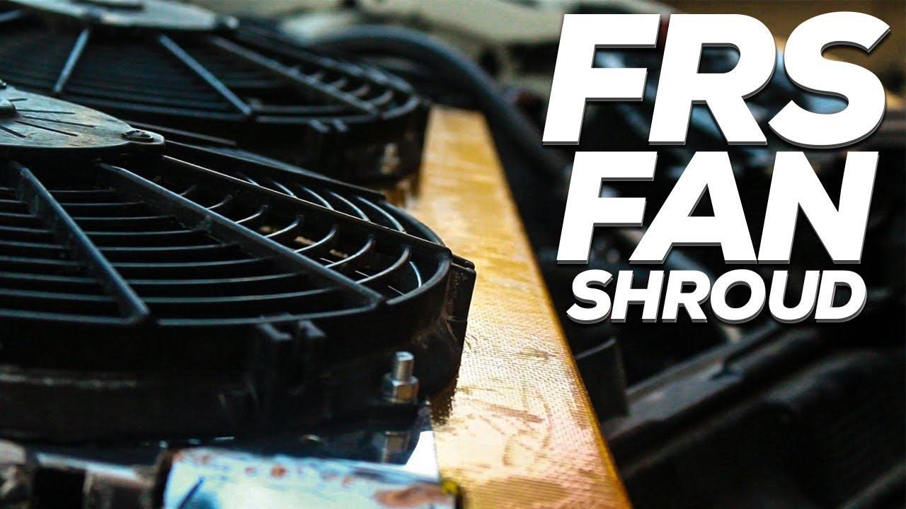 Diy Custom Frsbrz Fan Shroud Install Cheap Fan Shroud Youtube