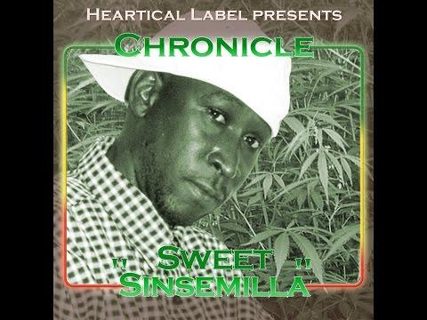Chronicle - Sweet Sinsemilla