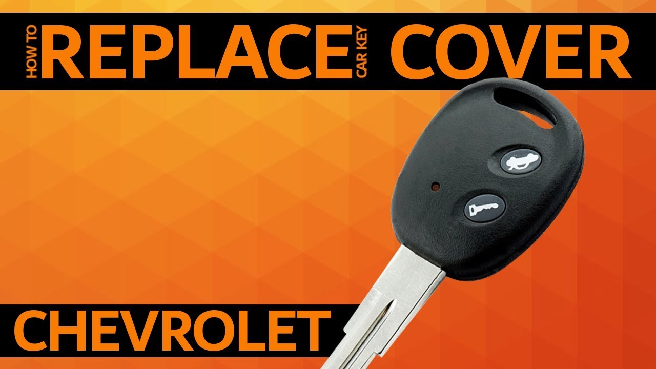 Chevrolet How To Replace Car Key Cover Youtube