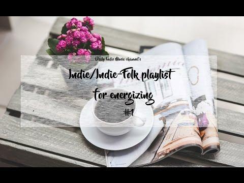 ○ Energizing Indie/Indie-Folk Music #1 # ○