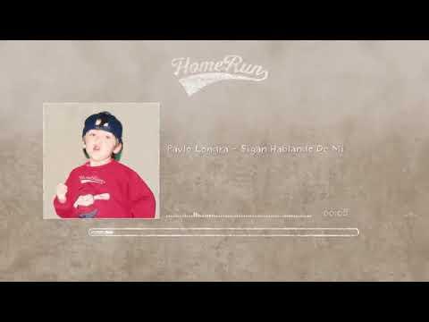 Download Paulo londra -  sigan hablando de mi  (Official audio)