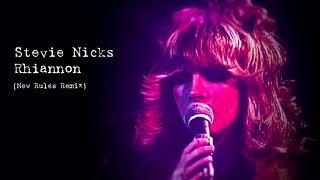 Stevie Nicks - Rhiannon (New Rules Remix) thumbnail