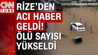 Rize'deki Sel  felaketinin acı bilançosu gün ağarınca ortaya çıktı