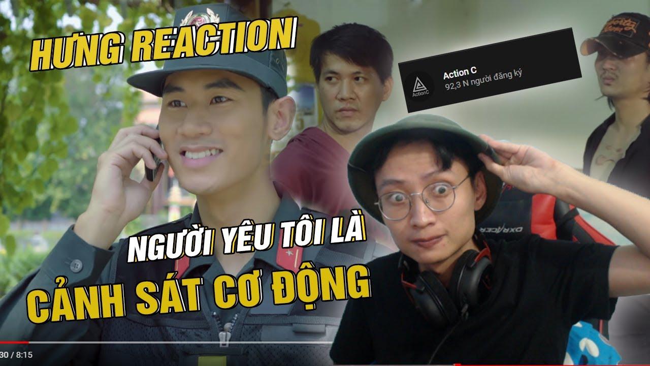 Download HƯNG REACTION    NGƯỜI YÊU TÔI LÀ CẢNH SÁT CƠ ĐỘNG x ACTION C    PHIM HÀNH ĐỘNG