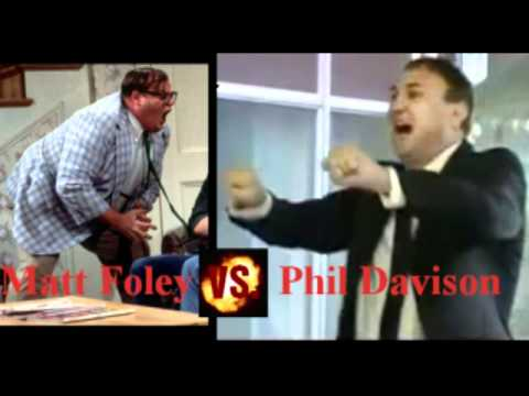 Matt Foley Vs Phil Davison