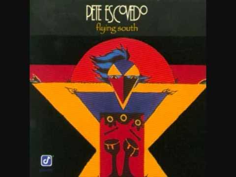 Pete Escovedo - Flying South