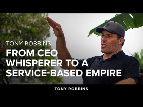 Tony Robbins: From CEO Whisperer to a Service-Based Empire | Tony Robbins Podcast