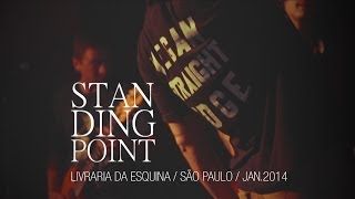 Standing Point @ Livraria da Esquina (SP) | Jan.14
