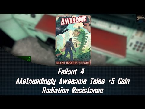 Fallout 4 Astoundingly Awesome Tales +5 Gain Radiation Resistance