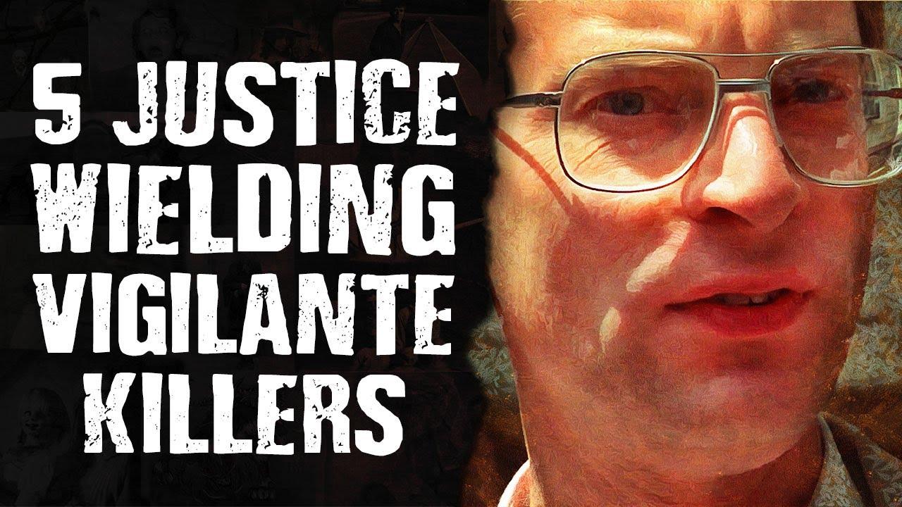 5 Justice Wielding VIGILANTE Killers - Revenge