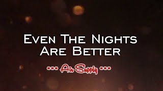 Even The Nights Are Better - Air Supply (KARAOKE)