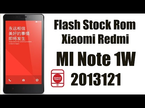 Flash Stock Rom Xiaomi Redmi Mi Note 1W 2013121 | Stuck At logo