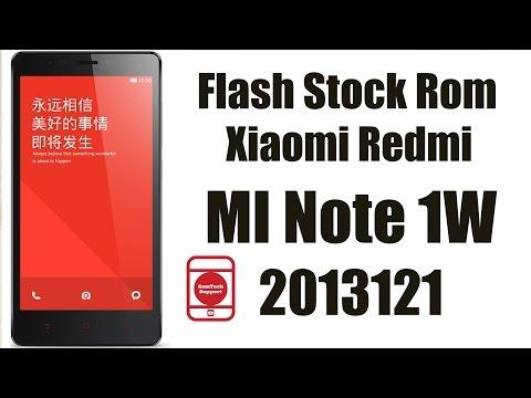 Flash Stock Rom Xiaomi Redmi Mi Note 1W 2013121 | Stuck At
