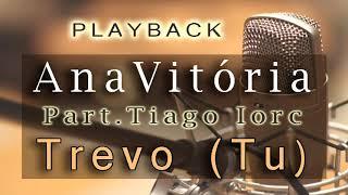 Baixar AnaVitória - Trevo (Tu) Part. Tiago Iorc - Playback Profissional