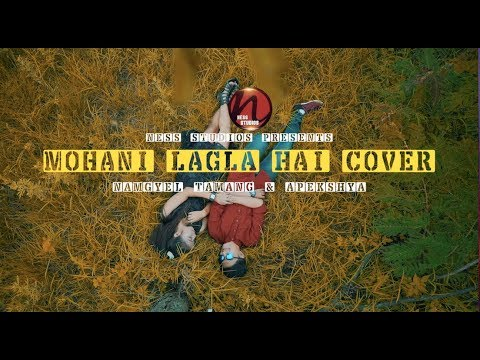 Mohani Lagla Hai Cover || Namgyel Tamang ft. Apekshya Rai ||