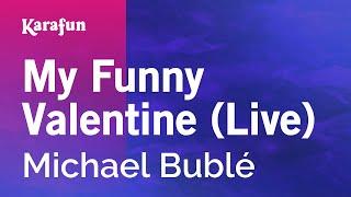 Karaoke My Funny Valentine (Live) - Michael Bublé *