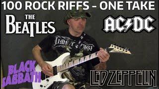 100 Rock Riffs - One Take - Led Zeppelin, Beatles, AC/DC, Metallica, Black Sabbath, Nirvana Etc...