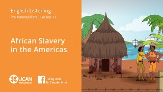 Learn English Listening | Pre Intermediate - Lesson 11. African Slavery in the Americas