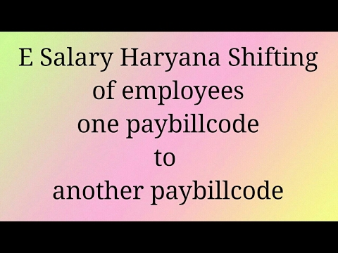 Salary Haryana Shifting Of Employees One Paybillcode To Another Paybillcode