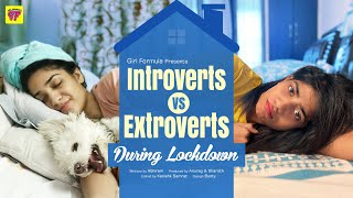 Introverts v Extroverts in Quarantine | #StayHome #WithMe | Girl Formula | Chai Bisket