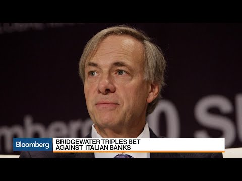 Dalio's Bridgewater Boosts Bets Against Italian Banking Sector to $3B